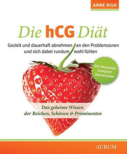 Die hCG-Diät Das geheime Wissen der Reichen, Schönen Prominenten