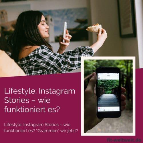 """Instagram Story Anleitung Erklärung grammen Lifestyle: Instagram Stories – wie funktioniert es? """"Grammen"""" wir jetzt?"""