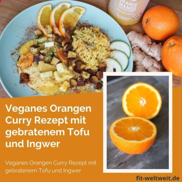 Orangen Curry Valensina Rezept: Veganes Orangen Curry Rezept mit gebratenem Tofu, Ingwer, Valensina Orangen (glutenfrei, zuckerfrei, low Carb) leicht scharfe Soße, einfache Zubereitung, orientalische Gewürze