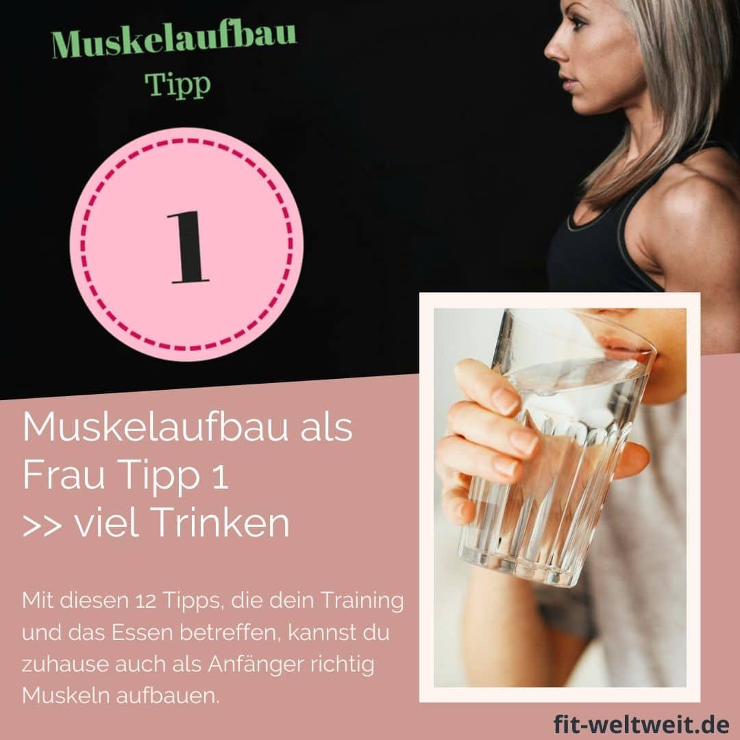 Muskelaufbauals Frau Tipp 1 –Trinken So, erstmal etwas trinken.Dann geht das Schreiben los. (*glug glug glug*). ? Bei einem Sportler sind 3-4 Liter am Tag Pflicht.