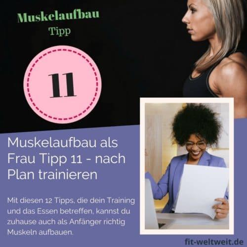 Muskelaufbau Tipp 11 Trainiere nach #Plan: Um als #Frau Muskeln aufbauen zu können solltest du einige Tipps beachten. Mit diesen 12 Tipps, die dein Training und das Essen betreffen, kannst du zuhause auch als Anfänger richtig Muskeln aufbauen. Zusätzlich habe ich für dich einen #Muskelaufbau #Trainingsplan (speziell für Frauen) mit effektiven HIIT Übungen. Natürlich gelten die Tipps auch für Fitnessstudio Gänger. Die Tipps betreffen den gesamten Körper (Bauch, Beine, Brust, Po, Arme und Rücken)