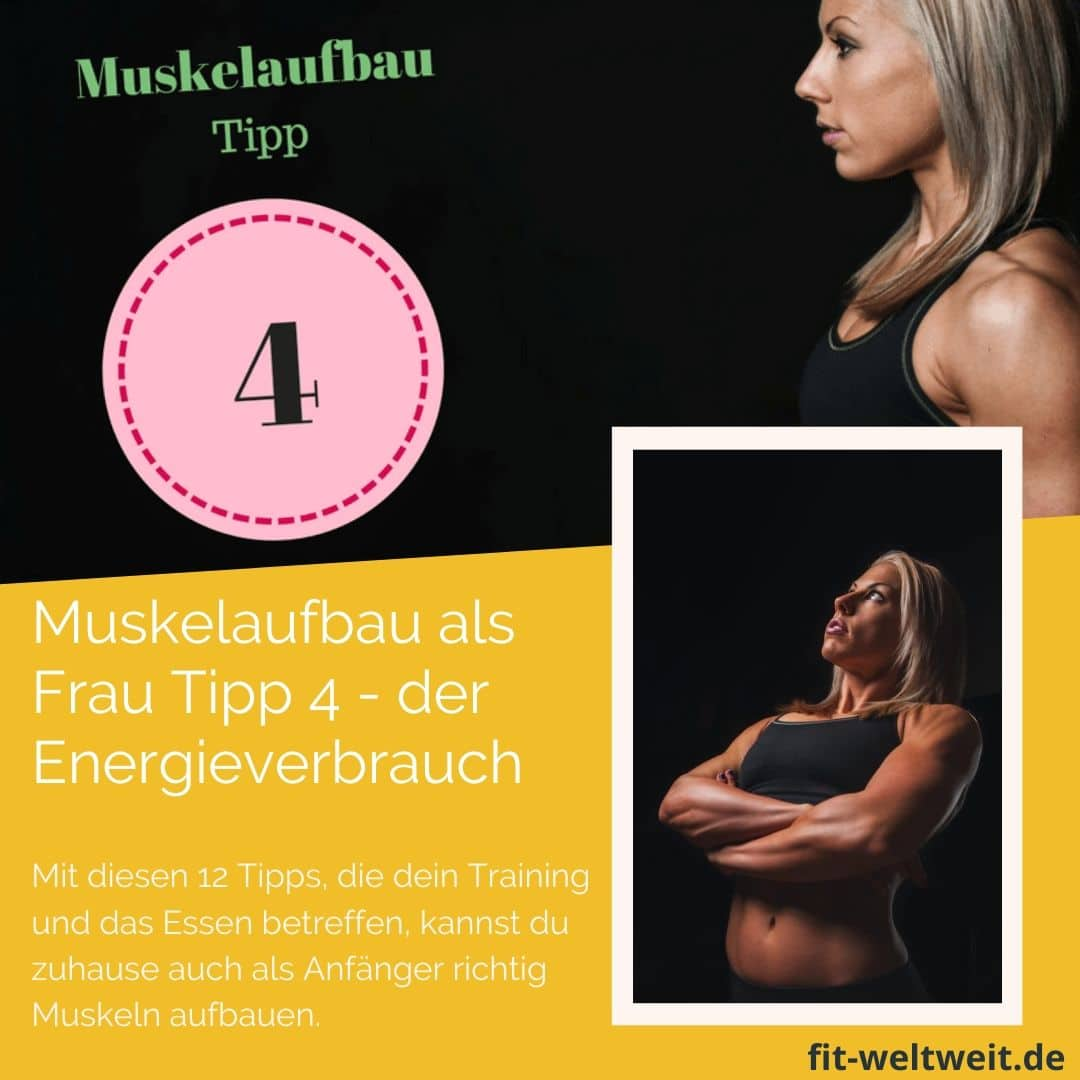 Muskelaufbauals Frau Tipp 4 –der Energieverbrauch Muskeln verbrauchen enorm viel Energie. Je mehr Muskeln du besitzt, desto mehr darfst und musst du essen, um A ein Muskelwachstum zu schaffen und B deine Muskeln zu erhalten.