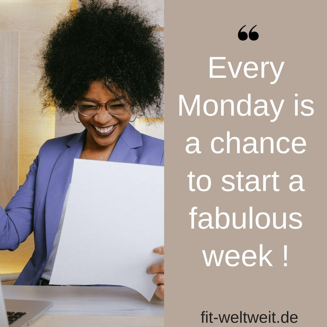 Every Monday is a chance to start a fabulous week !