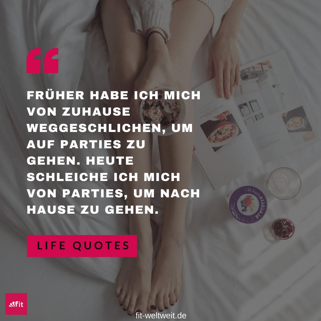 FRÜHER HABE ICH MICH VON ZUHAUSE WEGGESCHLICHEN, UM AUF PARTIES ZU GEHEN. HEUTE SCHLEICHE ICH MICH VON PARTIES, UM NACH HAUSE ZU GEHEN. #Spruch #Quote #früher #heute #cocooning #zuhause #party #netflixandchill