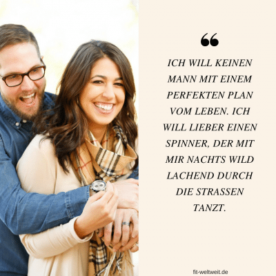 ICH WILL KEINEN #MANN MIT EINEM PERFEKTEN PLAN VOM LEBEN. ICH WILL LIEBER EINEN SPINNER, DER MIT MIR NACHTS WILD LACHEND DURCH DIE STRASSEN TANZT. #tanzen #lachen #Leben #Beziehung #Happiness