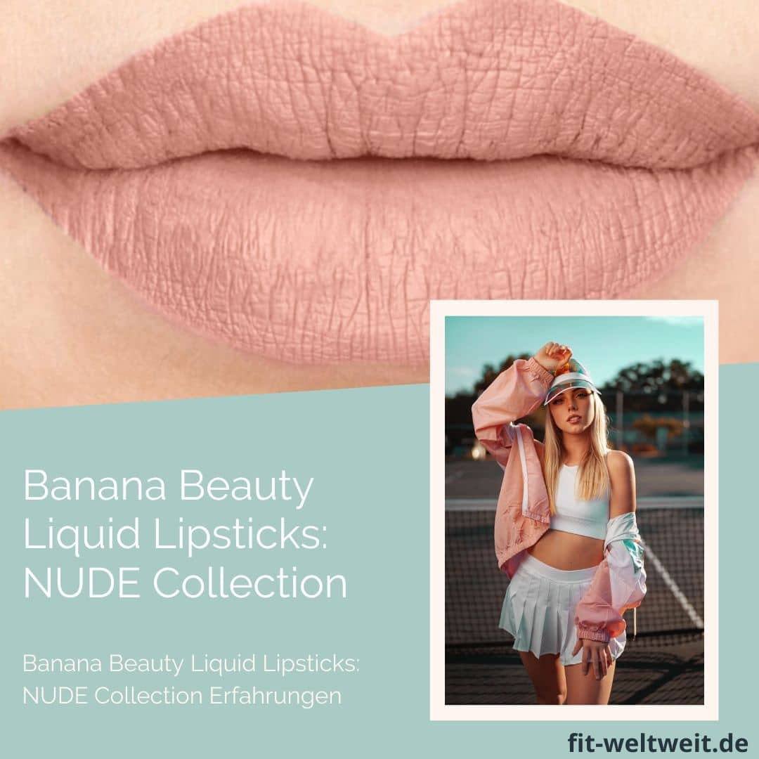 Banana Beauty Nude Collection Liquid Lipsticks Erfahrungen