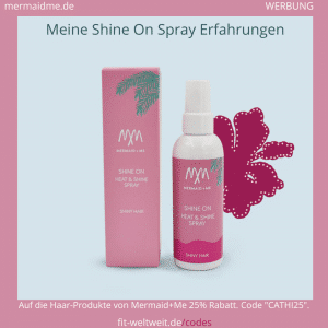 Shine On Hitzeschutz Spray Mermaid Me Erfahrungen