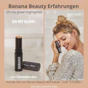 Oh my Glow Highlighter Sarah Glow Banana Beauty Erfahrungen