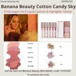 Banana Beauty COTTON CANDY SKY Set Erfahrungen Liquid Lipsticks Highlighter Palette