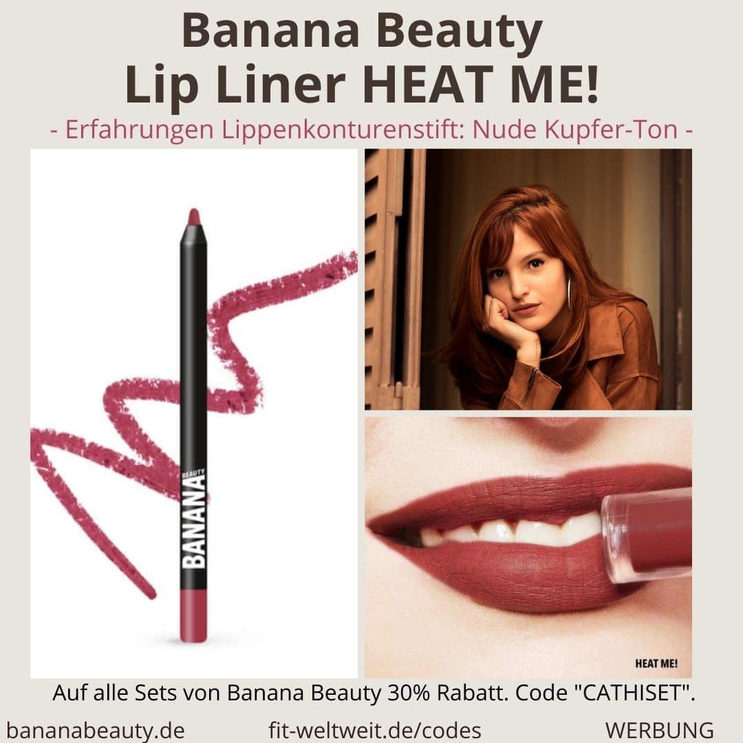 Banana Beauty Lip Liner HEAT ME! Erfahrungen Lippenkonturenstift Nude Kupfer Ton