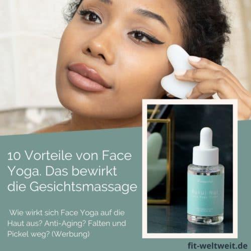 10 Vorteile von Face Yoga. Wie wirkt sich Face Yoga auf die Haut aus? Anti-Aging? Falten und Pickel weg?