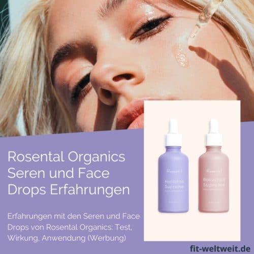 Erfahrungen mit den Seren und Face Drops von Rosental Organics: Test, Wirkung, Anwendung